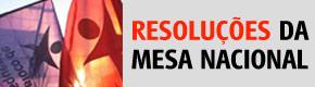 Resoluções políticas aprovadas neste mandato da Mesa Nacional