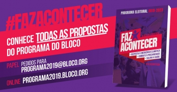 Programa eleitoral do Bloco para as legislativas 2019